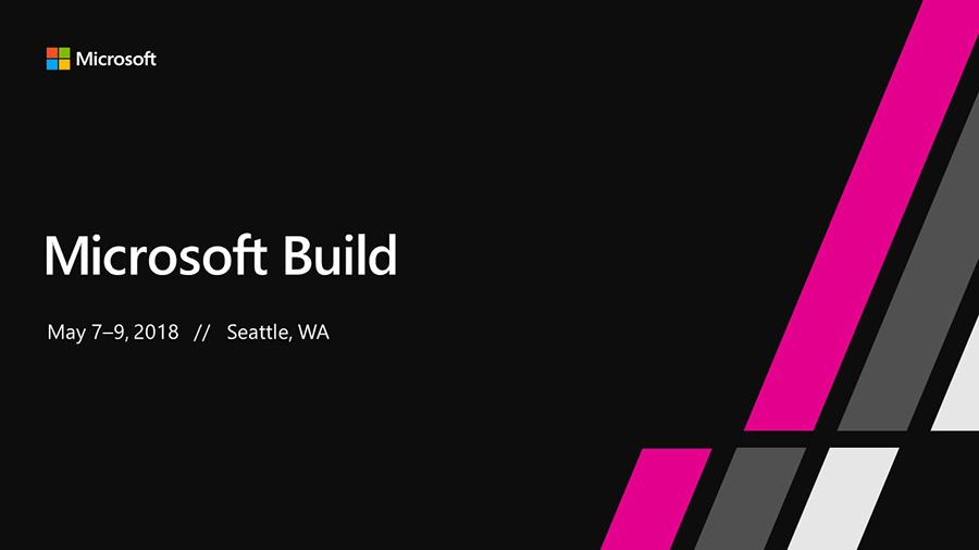 پخش زنده کنفرانس بزرگ Microsoft Build 2018 در وب سایت رسمی آن را از دست ندهید!