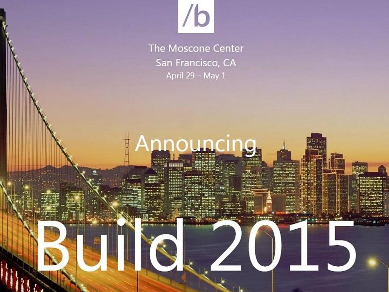 کنفرانس بزرگ Microsoft Build 2015 فردا برگزار می گردد.