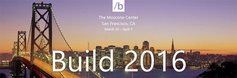 کمتر از ۶ روز مانده تا کنفرانس بزرگ Build مایکروسافت در San Francisco, CA