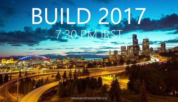 پخش زنده کنفرانس Build 2017 از ساعت ۷:۳۰ غروب امروز به وقت ایران